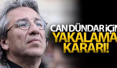 Dündar'ın tutuklanmasına yönelik yakalama emri çıkarıldı